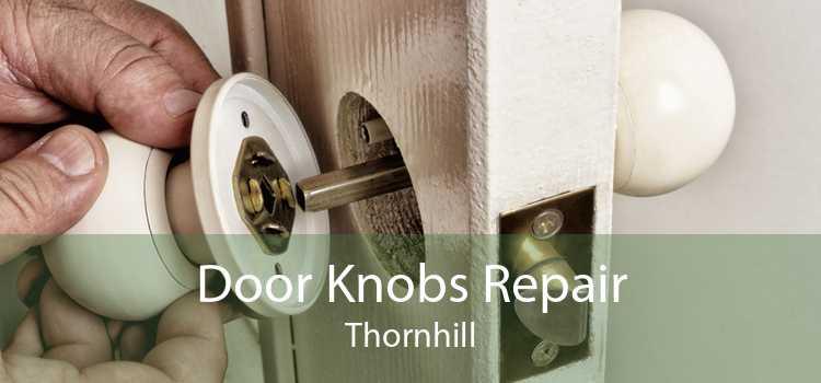 Door Knobs Repair Thornhill